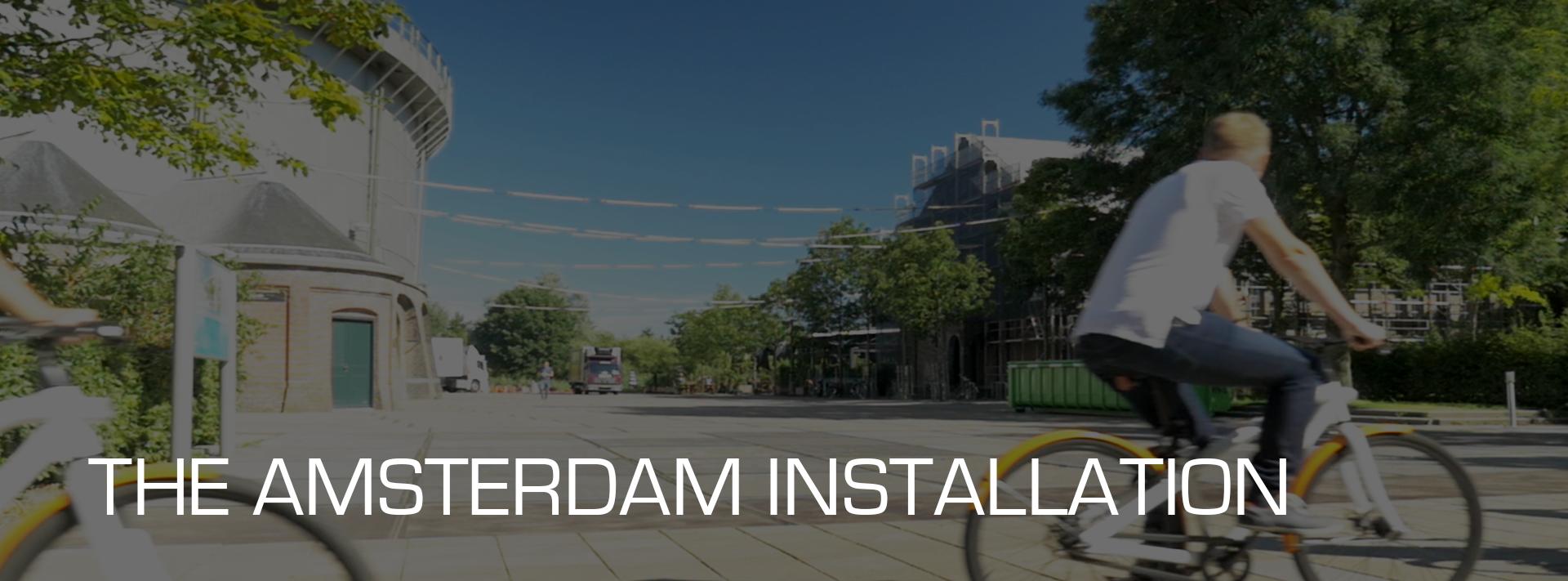Amsterdam Installation